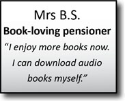 "Mrs B.S., book-loving pensioner, ""I enjoy more books now I can download audio books myself."""